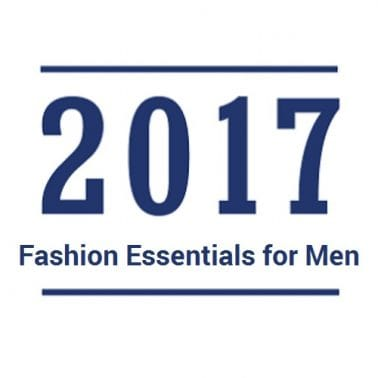 2017 Fashion Essentials for Men