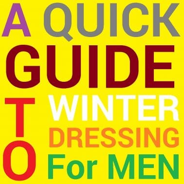 A Quick Guide to Winter Dressing for Men Part01